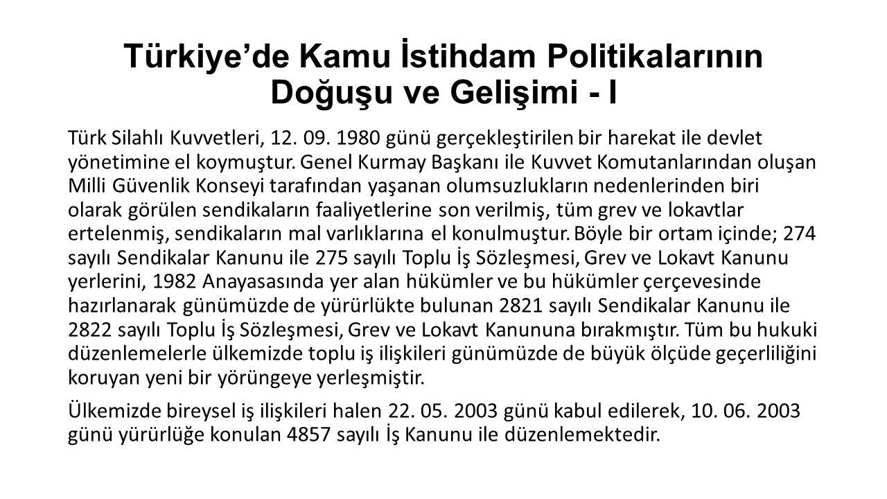 Türkiye'de Kamu İstihdam Politikalarının Doğuşu ve Gelişimi - I Türk Silahlı Kuvvetleri, 12. 09. 1980 günü gerçekleştirilen bir harekat ile devlet yön