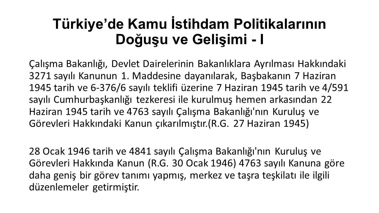 Türkiye'de Kamu İstihdam Politikalarının Doğuşu ve Gelişimi - I Çalışma Bakanlığı, Devlet Dairelerinin Bakanlıklara Ayrılması Hakkındaki 3271 sayılı K