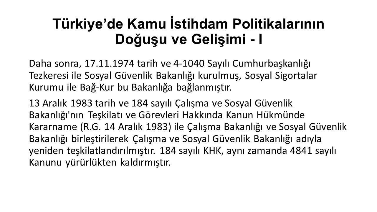 Türkiye'de Kamu İstihdam Politikalarının Doğuşu ve Gelişimi - I Daha sonra, 17.11.1974 tarih ve 4-1040 Sayılı Cumhurbaşkanlığı Tezkeresi ile Sosyal Gü