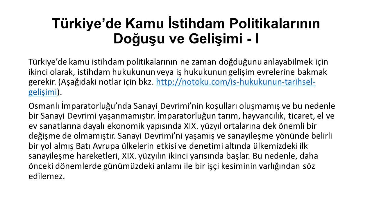 Türkiye'de Kamu İstihdam Politikalarının Doğuşu ve Gelişimi - I Türkiye'de kamu istihdam politikalarının ne zaman doğduğunu anlayabilmek için ikinci o
