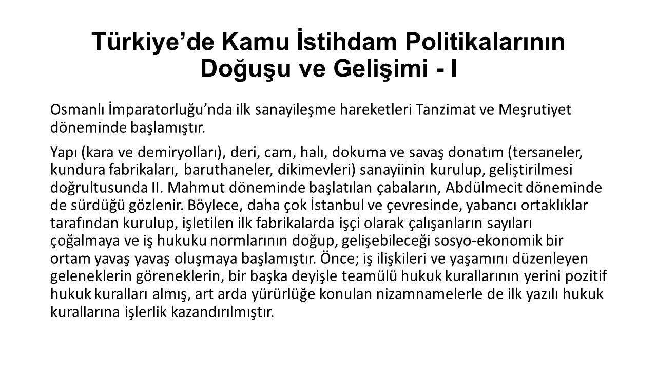Türkiye'de Kamu İstihdam Politikalarının Doğuşu ve Gelişimi - I Osmanlı İmparatorluğu'nda ilk sanayileşme hareketleri Tanzimat ve Meşrutiyet döneminde