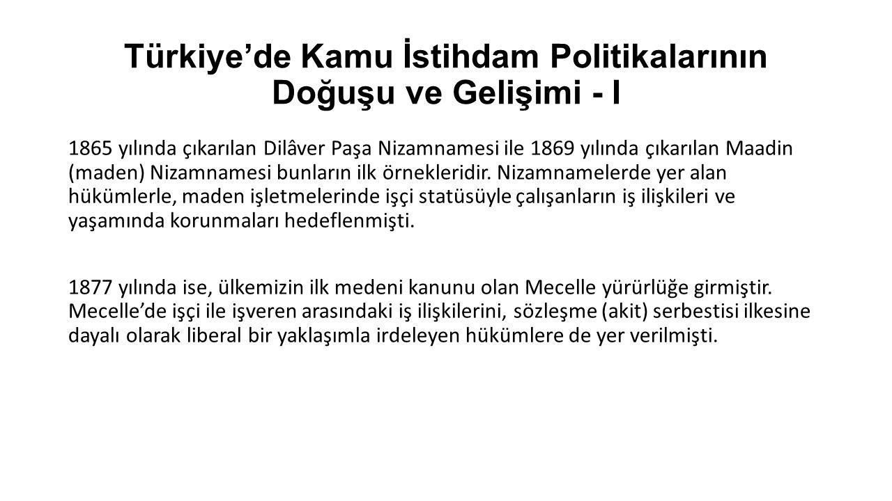 Türkiye'de Kamu İstihdam Politikalarının Doğuşu ve Gelişimi - I 1865 yılında çıkarılan Dilâver Paşa Nizamnamesi ile 1869 yılında çıkarılan Maadin (mad