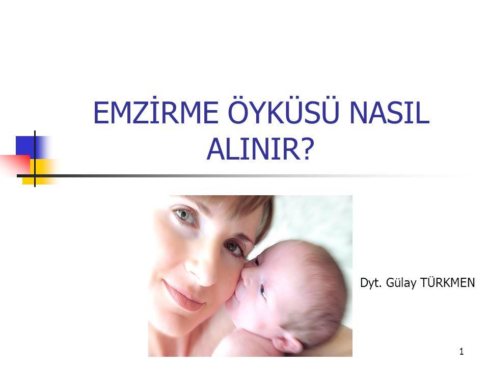 12 Emzirme öncesi beslenme Ne verildi Nasıl verildi Eşantiyon mama Doğum sonu emzirmeye yardım EMZİRME ÖYKÜSÜ FORMU 3.Hamilelik- Doğum –İlk beslenme