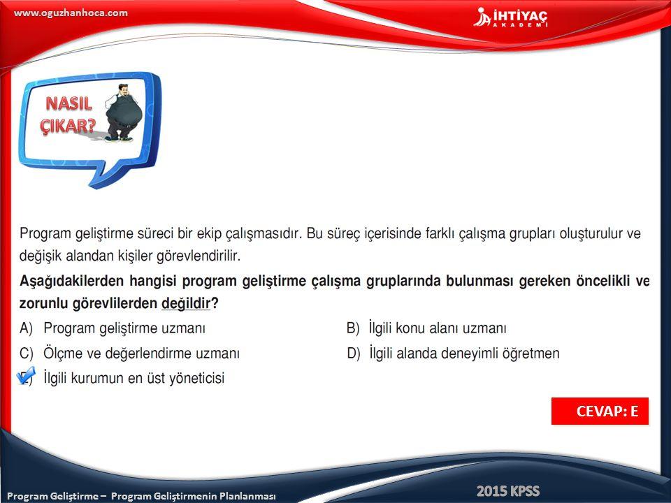 Program Geliştirme – Program Geliştirmenin Planlanması www.oguzhanhoca.com CEVAP: E
