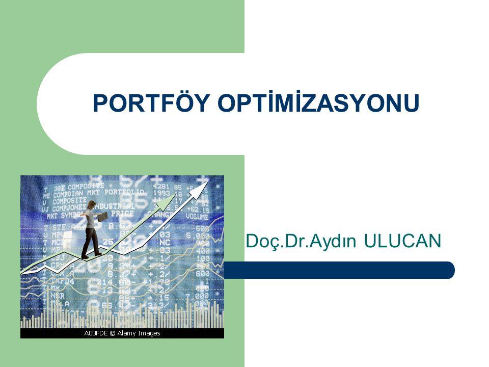 PORTFÖY OPTİMİZASYONU Doç.Dr.Aydın ULUCAN