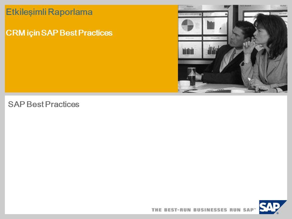 Etkileşimli Raporlama CRM için SAP Best Practices SAP Best Practices
