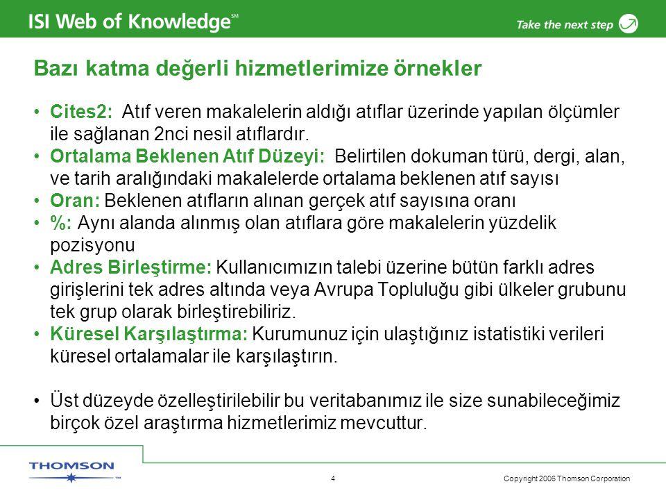 Copyright 2006 Thomson Corporation 15 Türkiye'de Araştırma