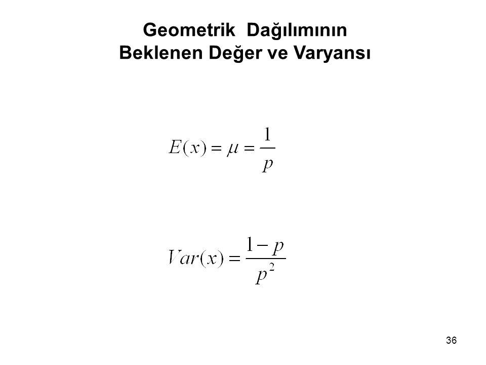 Geometrik Dağılımının Beklenen Değer ve Varyansı 36