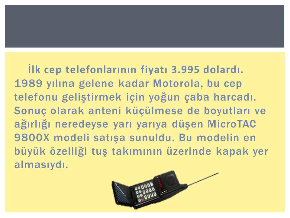 İlk cep telefonlarının fiyatı 3.995 dolardı.