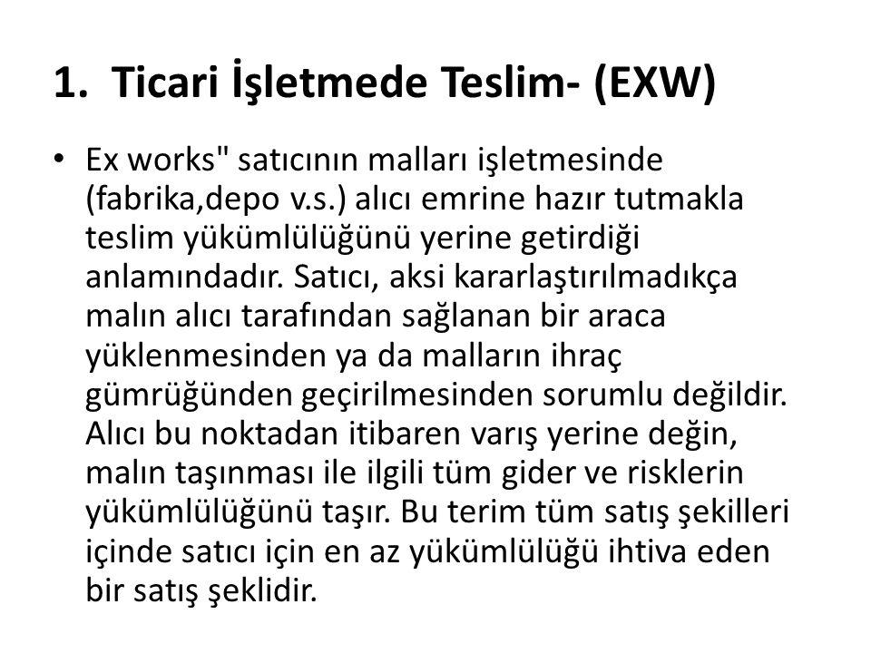1. Ticari İşletmede Teslim- (EXW) Ex works