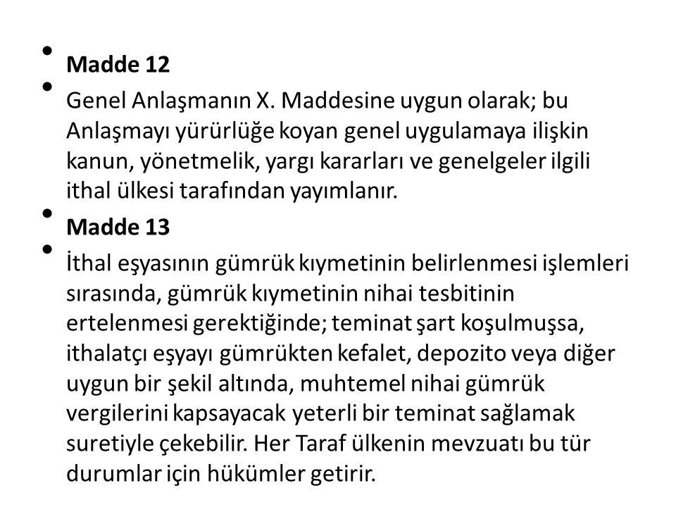 Madde 12 Genel Anlaşmanın X.