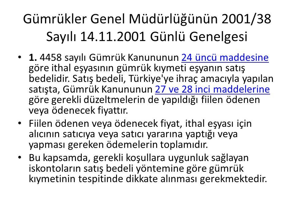 Gümrükler Genel Müdürlüğünün 2001/38 Sayılı 14.11.2001 Günlü Genelgesi 1.