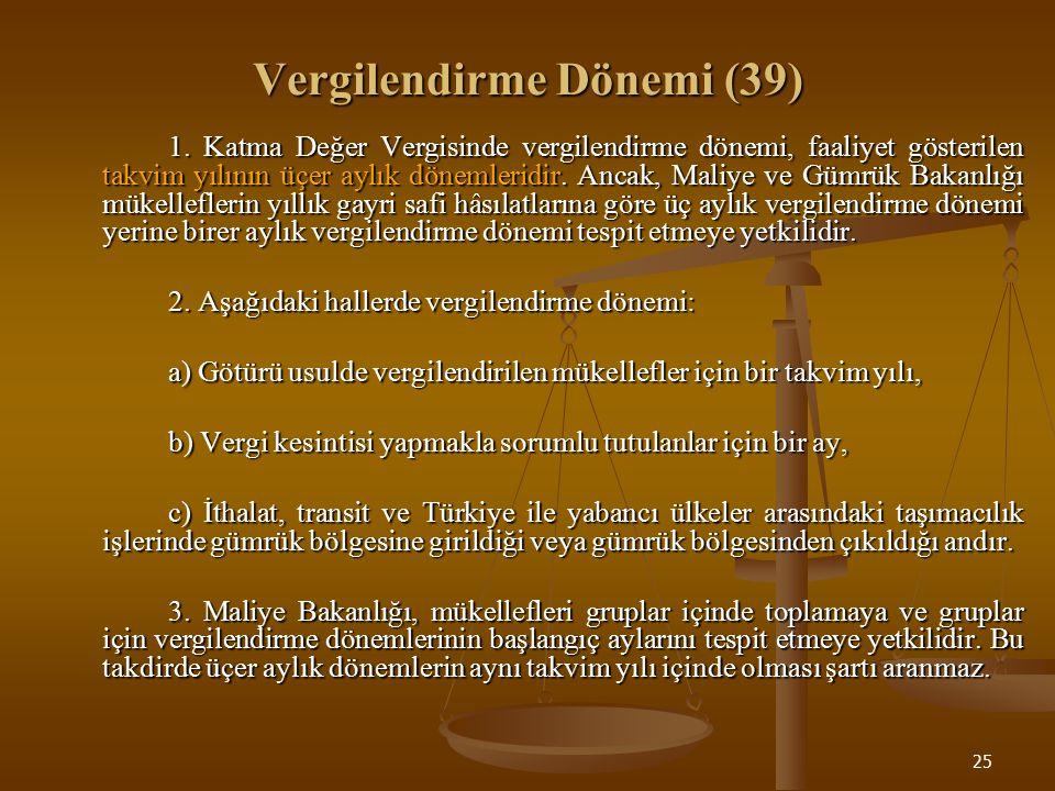 25 Vergilendirme Dönemi (39) 1.