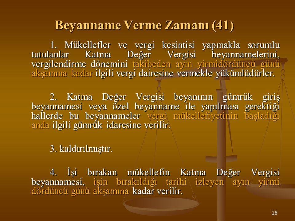 28 Beyanname Verme Zamanı (41) 1.