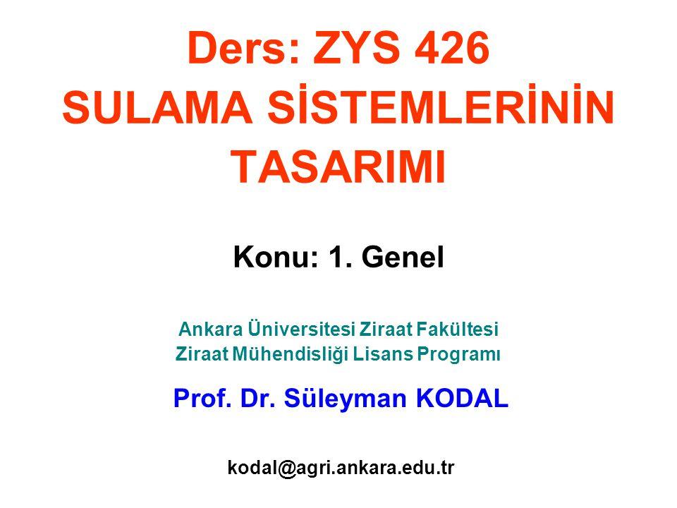 Ders: ZYS 426 SULAMA SİSTEMLERİNİN TASARIMI Konu: 1.