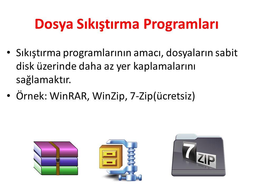 Dosya Sıkıştırma Programları Sıkıştırma programlarının amacı, dosyaların sabit disk üzerinde daha az yer kaplamalarını sağlamaktır. Örnek: WinRAR, Win
