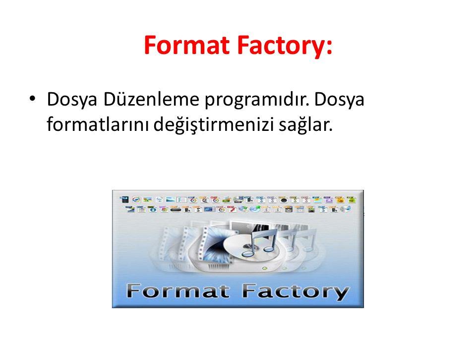 Format Factory: Dosya Düzenleme programıdır. Dosya formatlarını değiştirmenizi sağlar.