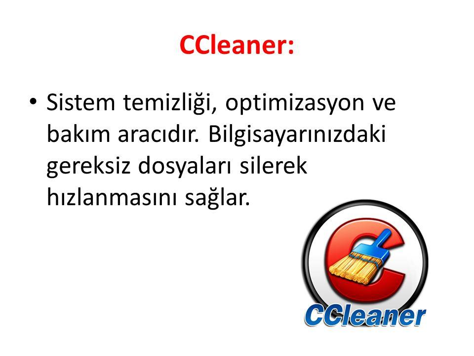 CCleaner: Sistem temizliği, optimizasyon ve bakım aracıdır. Bilgisayarınızdaki gereksiz dosyaları silerek hızlanmasını sağlar.