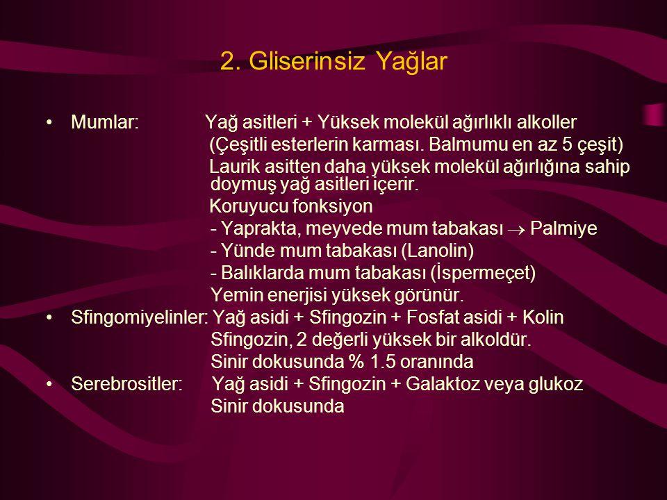 2. Gliserinsiz Yağlar Mumlar: Yağ asitleri + Yüksek molekül ağırlıklı alkoller (Çeşitli esterlerin karması. Balmumu en az 5 çeşit) Laurik asitten daha