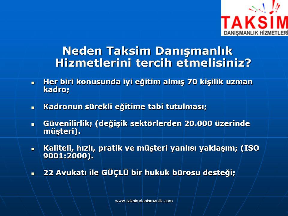 www.taksimdanismanlik.com Özelliğimiz; 20 Yıllık Tecrübe