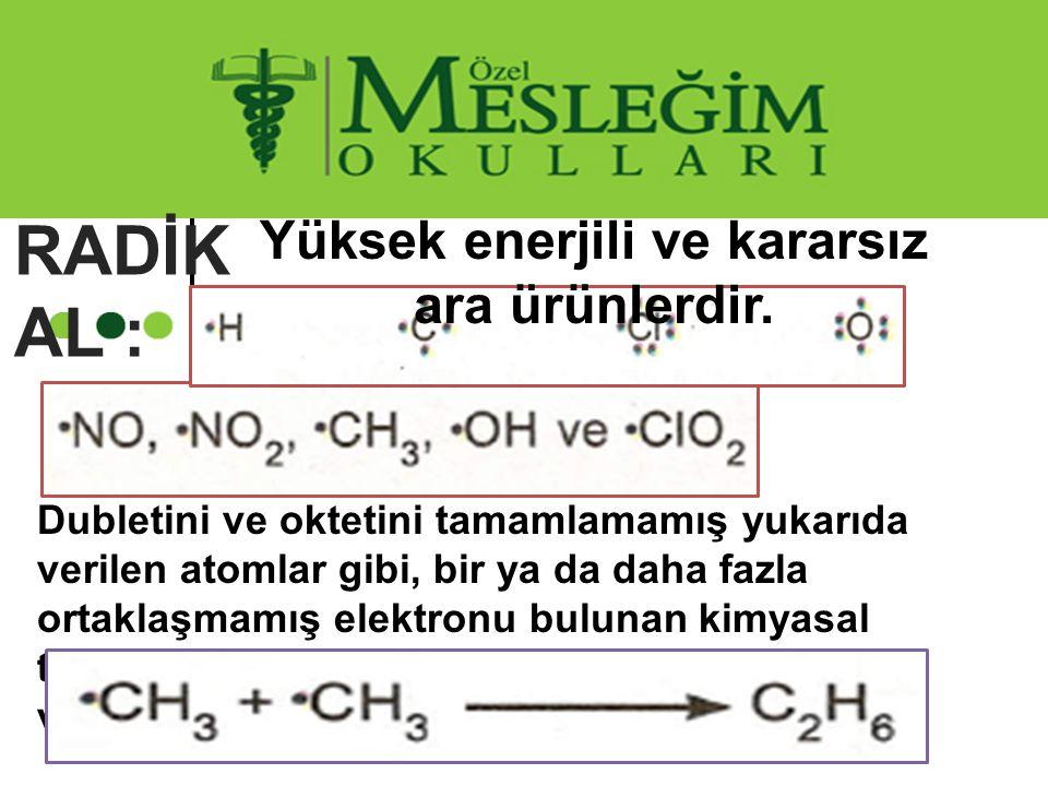 Dubletini ve oktetini tamamlamamış yukarıda verilen atomlar gibi, bir ya da daha fazla ortaklaşmamış elektronu bulunan kimyasal türlere serbest radika