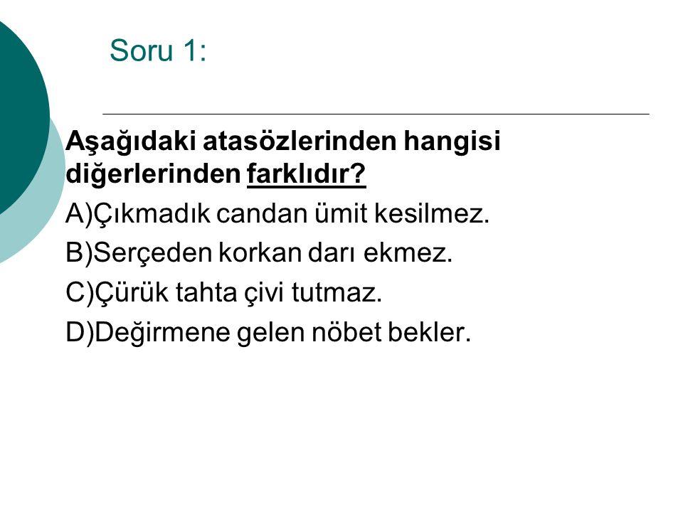  Cevap =>D