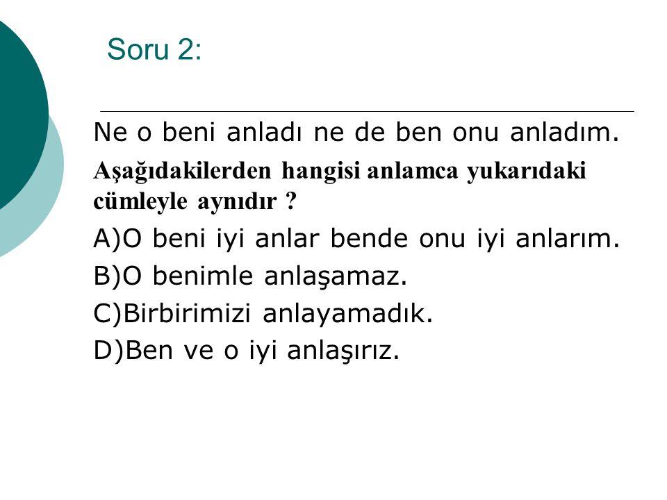  Cevap => D