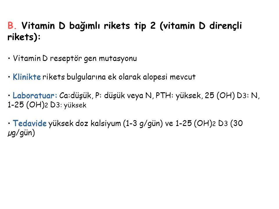 B. Vitamin D bağımlı rikets tip 2 (vitamin D dirençli rikets): Vitamin D reseptör gen mutasyonu Klinikte rikets bulgularına ek olarak alopesi mevcut L