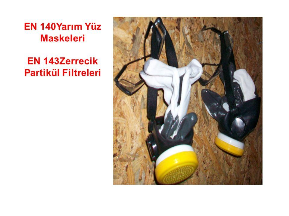 EN 140Yarım Yüz Maskeleri EN 143Zerrecik Partikül Filtreleri
