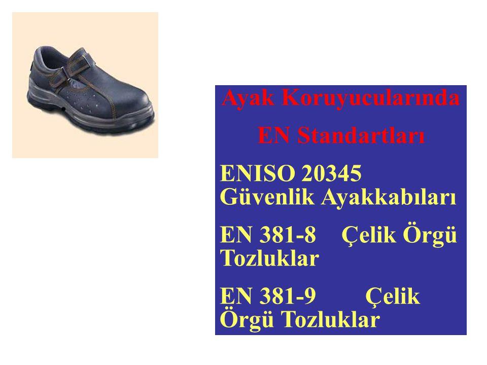 Ayak Koruyucularında EN Standartları ENISO 20345 Güvenlik Ayakkabıları EN 381-8 Çelik Örgü Tozluklar EN 381-9 Çelik Örgü Tozluklar