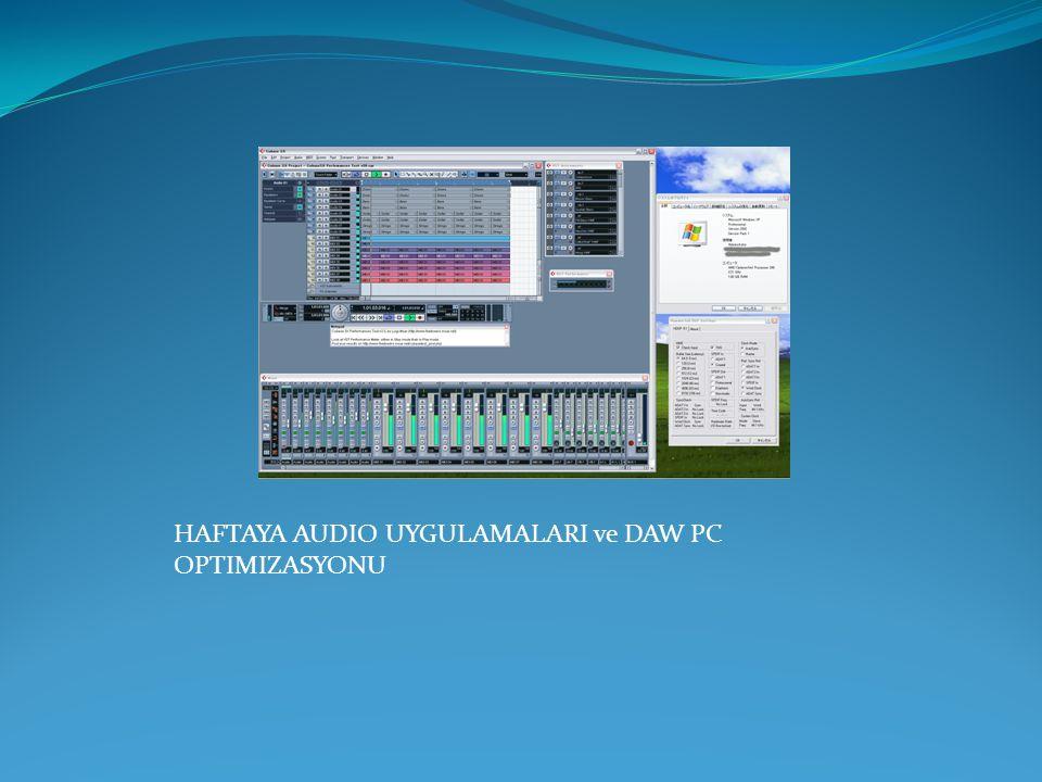 HAFTAYA AUDIO UYGULAMALARI ve DAW PC OPTIMIZASYONU