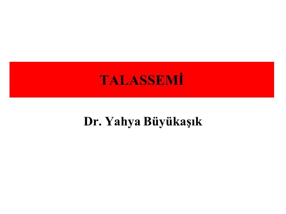 TALASSEMİ Dr. Yahya Büyükaşık