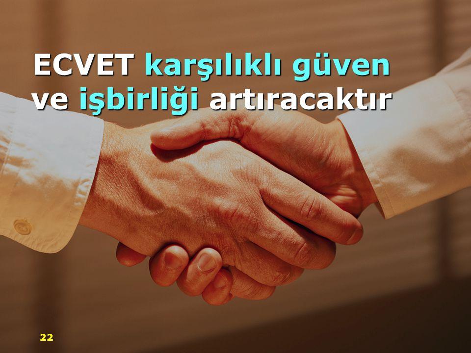 ECVET karşılıklı güven ve işbirliği artıracaktır 22
