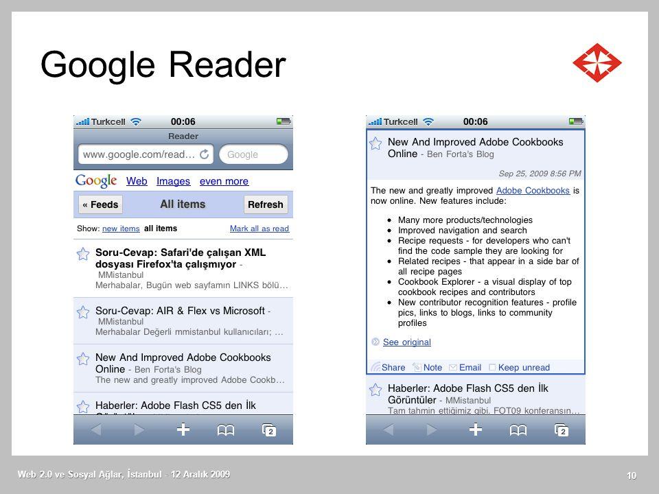 Google Reader Web 2.0 ve Sosyal Ağlar, İstanbul - 12 Aralık 2009 10