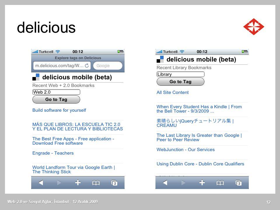 delicious Web 2.0 ve Sosyal Ağlar, İstanbul - 12 Aralık 2009 12