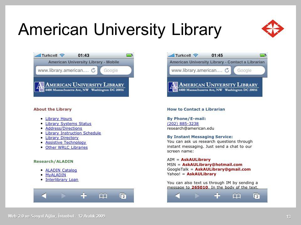 American University Library Web 2.0 ve Sosyal Ağlar, İstanbul - 12 Aralık 2009 13
