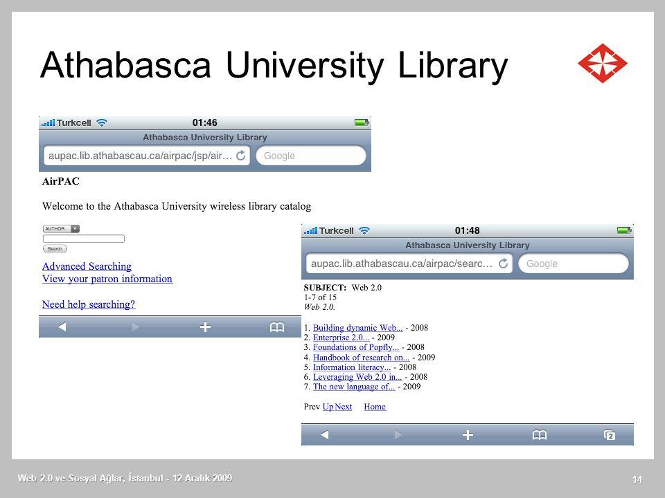 Athabasca University Library Web 2.0 ve Sosyal Ağlar, İstanbul - 12 Aralık 2009 14