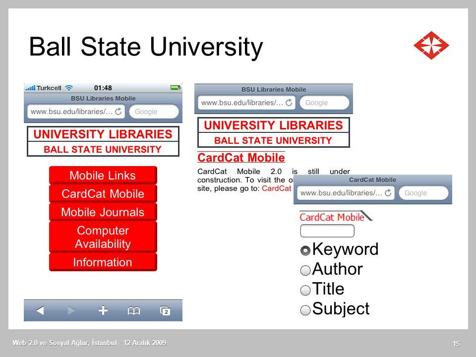 Ball State University Web 2.0 ve Sosyal Ağlar, İstanbul - 12 Aralık 2009 15