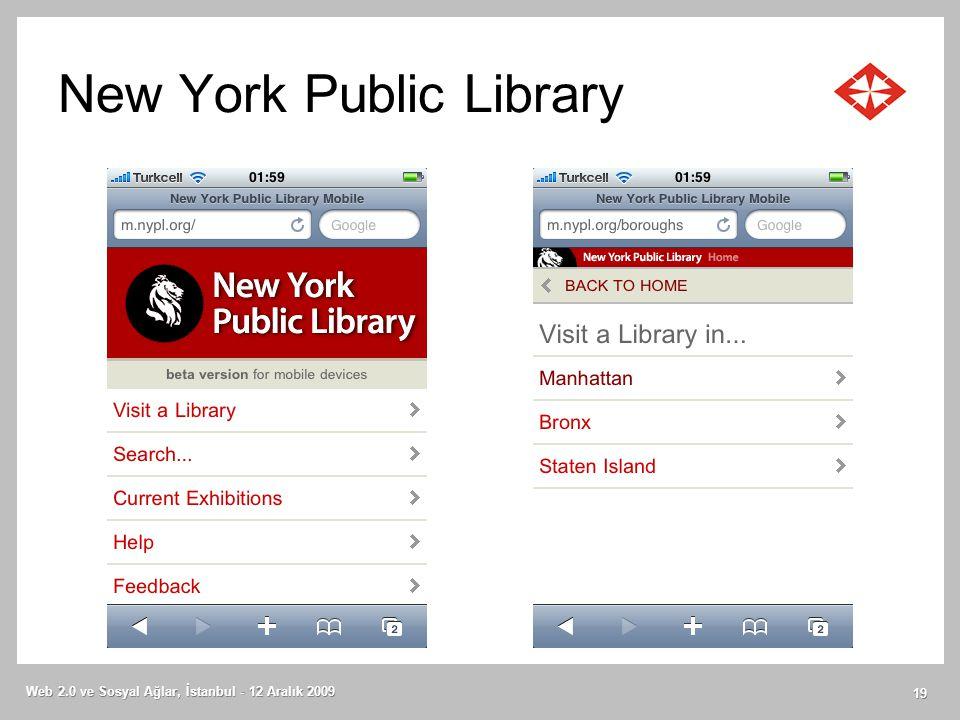 New York Public Library Web 2.0 ve Sosyal Ağlar, İstanbul - 12 Aralık 2009 19