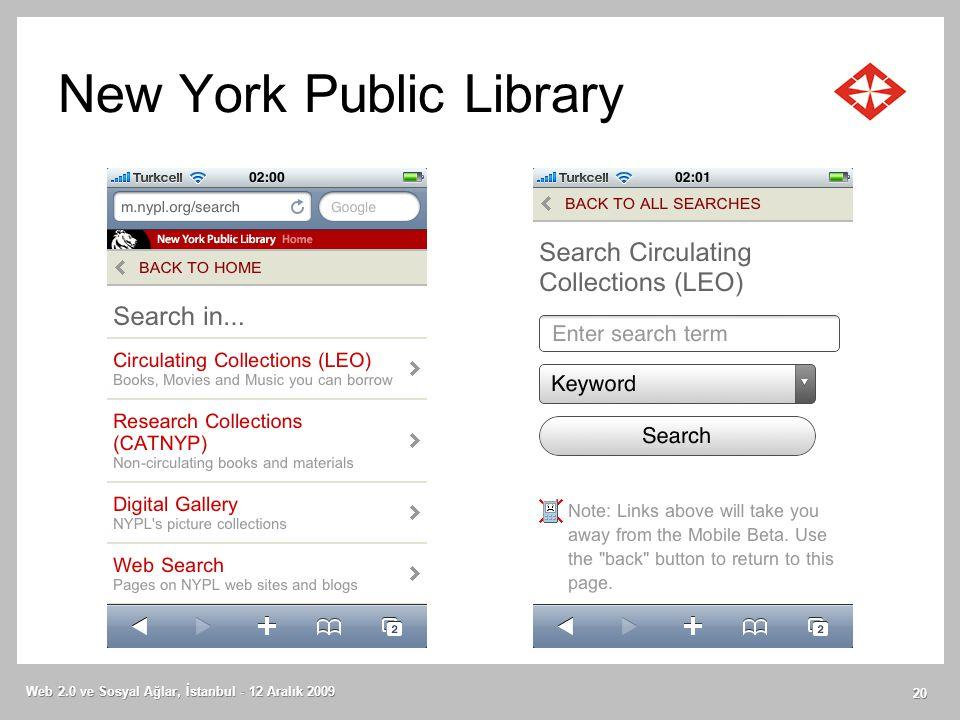 New York Public Library Web 2.0 ve Sosyal Ağlar, İstanbul - 12 Aralık 2009 20