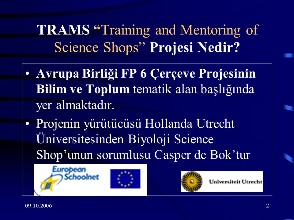 09.10.20062 TRAMS Training and Mentoring of Science Shops Projesi Nedir.