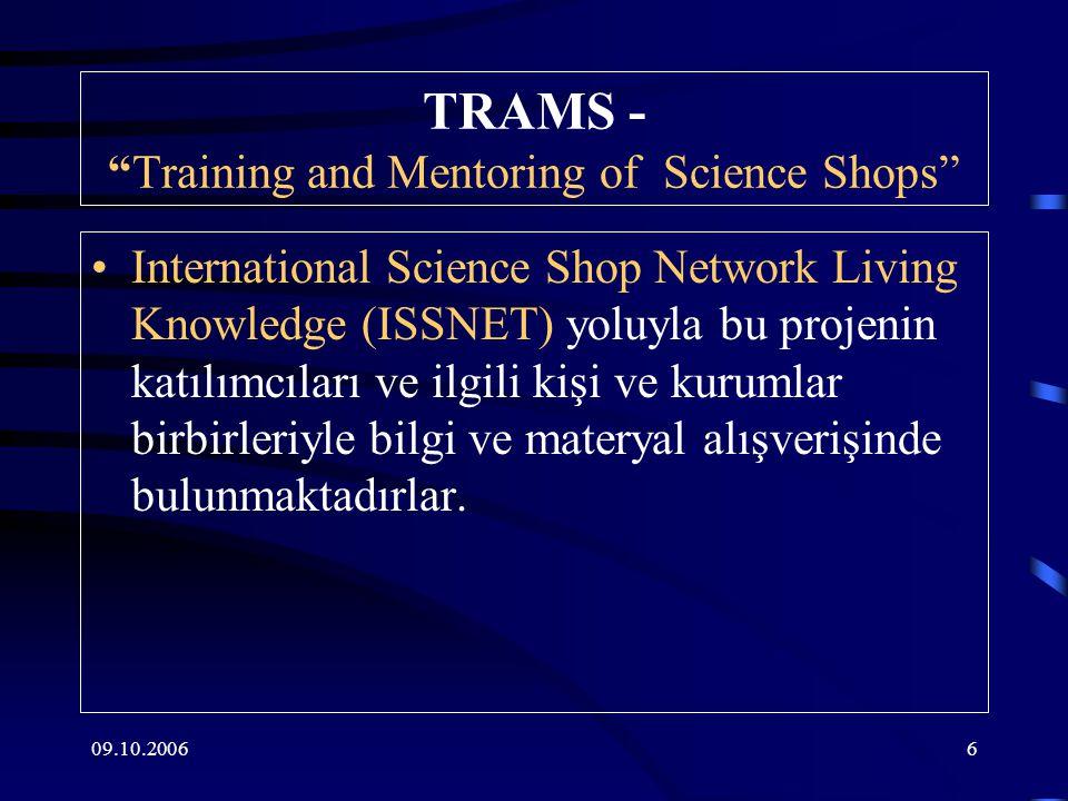 09.10.20067 TRAMS ile ilgili daha fazla bilgi için http://www.scienceshops.org/new%20 web.content/framesets/fs-news.html TRAMS project co-ordinator Caspar de Bok, Science Shop for Biology, Utrecht University e-mail: c.f.m.debok@bio.uu.nlc.f.m.debok@bio.uu.nl