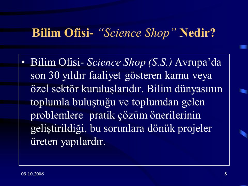 09.10.20069 Bilim Ofisi- Science Shop Nedir.
