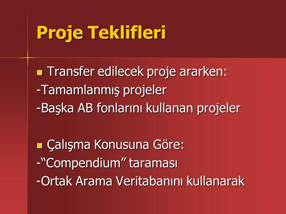 Proje Teklifleri Transfer edilecek proje ararken: Transfer edilecek proje ararken: -Tamamlanmış projeler -Başka AB fonlarını kullanan projeler Çalışma