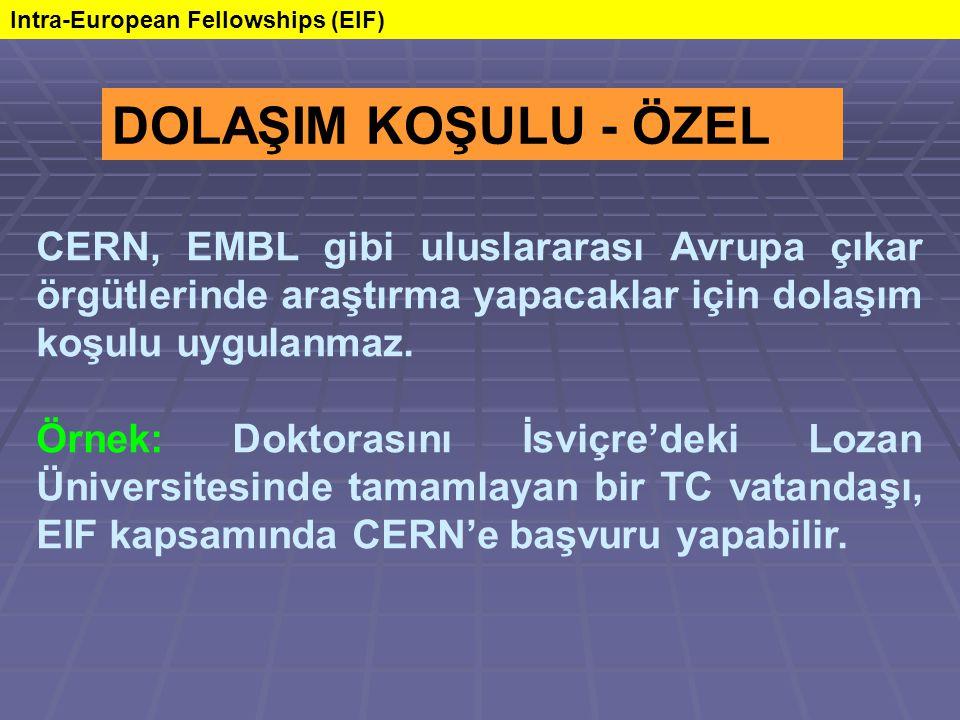 CERN, EMBL gibi uluslararası Avrupa çıkar örgütlerinde araştırma yapacaklar için dolaşım koşulu uygulanmaz.