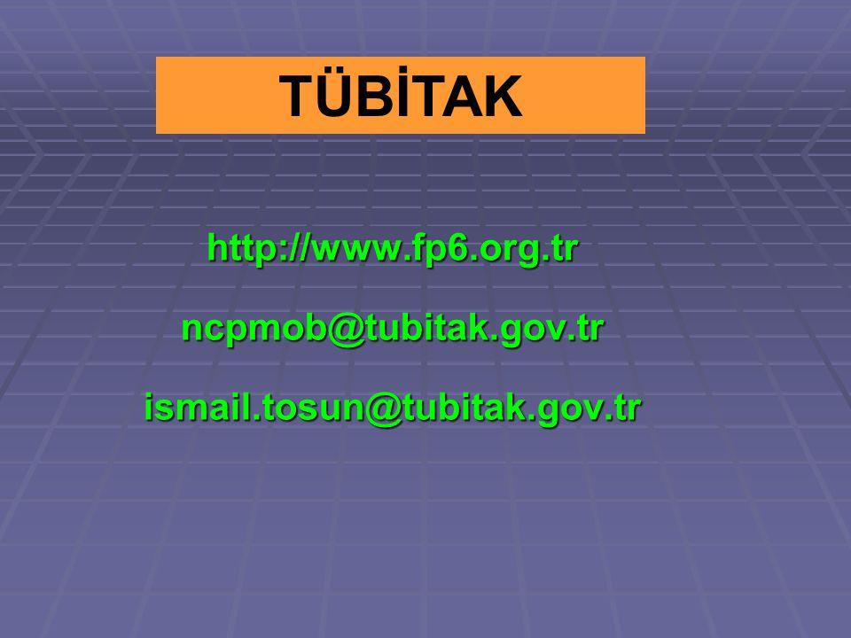 http://www.fp6.org.tr ncpmob@tubitak.gov.tr ismail.tosun@tubitak.gov.tr TÜBİTAK
