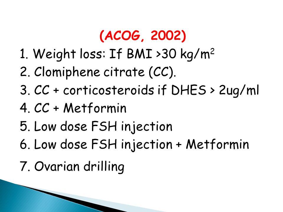 Hayat tarzı değişikliği ( Diet, egzersiz, farmakolojik tedavi ve bariatrik cerrahi ) Klomifen sitrat (CC) Insulin duyarlaştırıcı ajanlar ( Metformin) Aromataz inhibitörleri ( Letrozol) Gonadotropinler Laparoskopik overyan drilling (LOD)