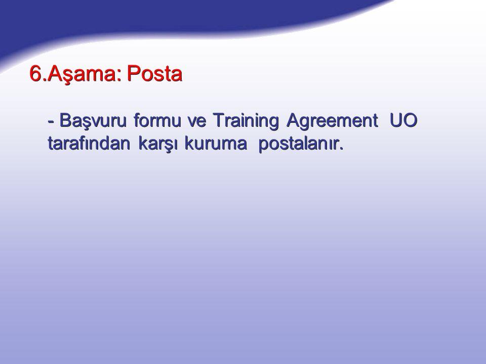 6.Aşama: Posta - Başvuru formu ve Training Agreement UO tarafından karşı kuruma postalanır.