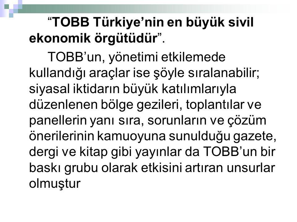 TOBB Türkiye'nin en büyük sivil ekonomik örgütüdür .