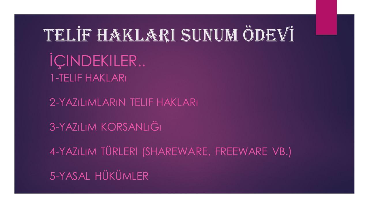 1- TEL İ F HAKKI NED İ R.